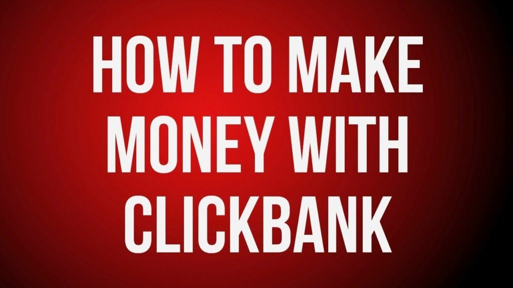 How To Make Money Online With Affiliate Marketing On Clickbank