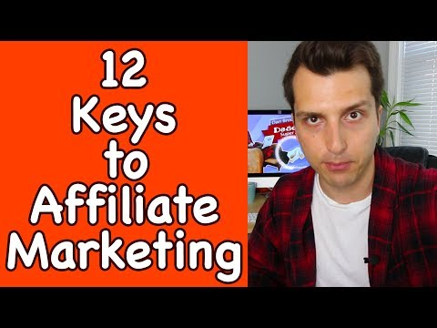 The 12 Keys to Finally Making Money With Affiliate Marketing +  Live Q&A