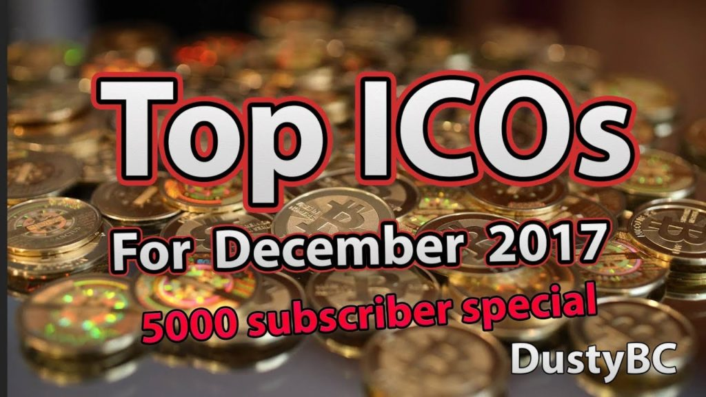 BEST ICOS OF DECEMBER 2017  (5000 Sub Special) + Giveaway