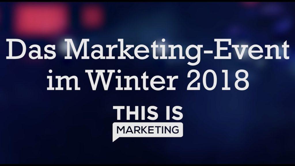 #thisismarketing 2018 – DAS Event in Deutschland zum Thema Online-Marketing