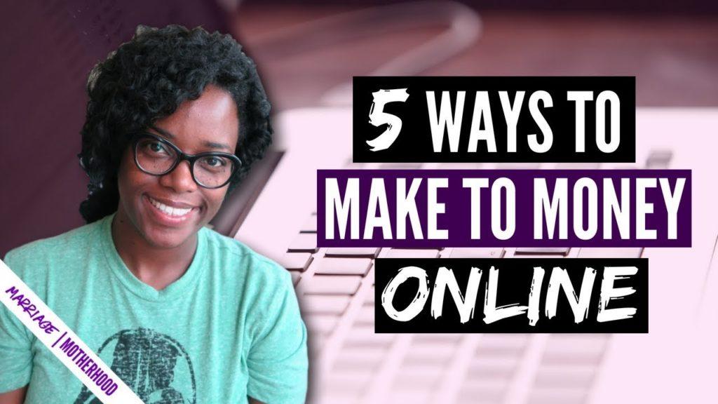 5 WAYS TO MAKE MONEY ONLINE   WORK FROM HOME 2018
